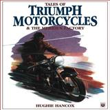 Tales of Triumph Motorcycles and the Meriden Factory, Hughie Hancox, 1901295672