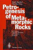 Petrogenesis of Metamorphic Rocks, , 3540575677