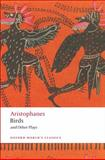 Birds and Other Plays, Aristophanes, 0199555672