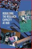 Rebuilding the Research Capacity at HUD, Committee to Evaluate the Research Plan of the Department of Housing and Urban Development and National Research Council, 0309125677