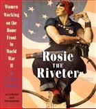 Rosie the Riveter, Penny Colman, 0517885670