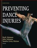 Preventing Dance Injuries, Ruth Solomon and Sandra Cerny Minton, 0736055673