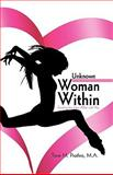 The Unknown Woman Within, Torre M. Prothro M.A., 1440155674