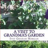 A Visit to Grandma's Garden, Ivet Graham-Morgan, 1482355671