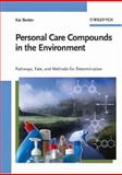 Personal Care Compounds in the Environment : Pathways, Fate and Methods for Determination, Bester, Kai, 3527315675