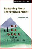 Reasoning about Theoretical Entities, Forster, Thomas, 9812385673