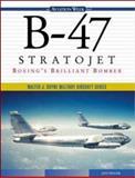 B-47 Stratojet : Boeing's Brilliant Bomber, Tegler, Jan, 0071355677