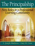 Principalship : New Roles in a Professional Learning Community, Matthews, L. Joseph and Crow, Gary M., 020554567X