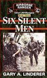 Six Silent Men, Gary A. Linderer, 0804115672
