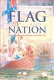 Flag and Nation : Australians and Their National Flags Since 1901, Kwan, Elizabeth, 0868405671