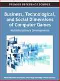 Business, Technological, and Social Dimensions of Computer Games : Multidisciplinary Developments, Maria Manuela Cruz-Cunha, 1609605675
