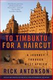 To Timbuktu for a Haircut, Rick Antonson, 1620875675