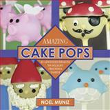 Amazing Cake Pops, Noel Muniz, 1626365679
