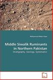 Middle Siwalik Ruminants in Northern Pakistan, Muhammad Akbar Khan, 3639275675
