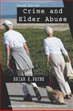 Crime and Elder Abuse : An Integrated Perspective, Payne, Brian K., 0398075670