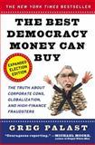 The Best Democracy Money Can Buy, Greg Palast, 0452285674