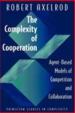 The Complexity of Cooperation - Agent-Based Models of Competition and Collaboration, Axelrod, Robert M., 0691015678