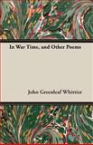 In War Time, and Other Poems, John Greenleaf Whittier, 1408625679