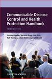 Communicable Disease Control and Health Protection Handbook, Hawker, Jeremy and Begg, Norman, 1444335677