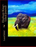 Elephant King~ Lined Journal, Laurel Sobol, 1497595673
