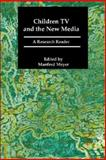 Children, Television and the New Media : A Research Reader, , 1860205674