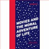 Movies and the Moral Adventure of Life, Stone, Alan A., 0262195674