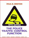The Police Traffic Control Function, Weston, Paul B., 0398065675