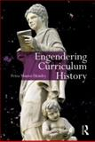 Engendering Curriculum History 9780415885676