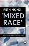 Rethinking 'Mixed Race' 9780745315676
