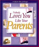Nobody Loves You Like Your Parents, Jim Fletcher, 0892215674