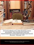 Sitzungsberichte Der Kaiserlichen Akademie Der Wissenschaften. Mathematisch-Naturwissenschaftliche Klasse, Volume 108, , 1143295676