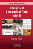 Analysis of Categorical Data with R, Christopher R. Bilder and Thomas M. Loughin, 1439855676