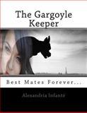 The Gargoyle Keeper, Alexandria Infante, 1481195670