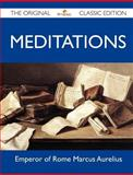 Meditations - the Original Classic Edition, Emperor Of Rome Marcus Aurelius, 1486145671