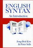 English Syntax : An Introduction, Kim, Jong-Bok and Sells, Peter, 157586567X