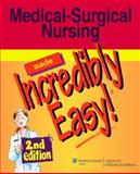 Medical-Surgical Nursing Made Incredibly Easy!, Springhouse, 1582555672