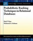 Ranking in Uncertain Databases, Ihab F. Ilyas and Mohamed Soliman, 160845567X