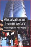 Globalization and Human Welfare, George, Victor and Wilding, Paul, 0333915674
