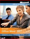 Microsoft Office Word 2007 - Exam 77-601, Microsoft Official Academic Course Staff, 0470395672