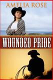 Wounded Pride: Contemporary Western Romance, Amelia Rose, 1484845676