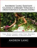Andrew Lang Fantasy Classics Library Volume I (Masterpiece Collection), Andrew Lang, 1492765678