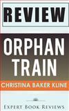 Orphan Train: by Christina Baker Kline -- Review, Expert Reviews, 1495425673
