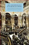 Art and Ideology in European Opera : Essays in Honour of Julian Rushton, , 1843835673