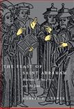 The Feast of Saint Abraham : Medieval Millenarians and the Jews, Lerner, Robert E., 0812235673