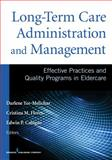 Long-Term Care Administration and ManagementEffective Practices and Quality Programs in Eldercare, Cristina Flores, 0826195679