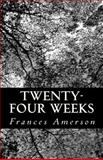 Twenty-Four Weeks, Frances Amerson, 1495275671