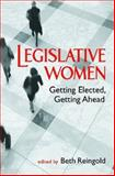 Legislative Women : Getting Elected, Getting Ahead, , 1588265676