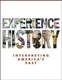 Experience History : Interpreting America's Past, Davidson, James West and DeLay, Brian, 0073385670