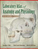 Laboratory Atlas of Anatomy and Physiology, Eder, Douglas J., 0073525677
