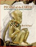 People of the Earth : An Introduction to World Prehistory, Fagan, Brian M., 0205735673